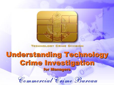 Understanding Technology Crime Investigation for Managers.
