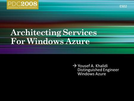  Yousef A. Khalidi Distinguished Engineer Windows Azure ES02.