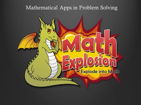 Mathematical Apps in Problem Solving. Does this sight look familiar? Is it hard to keep students engaged?