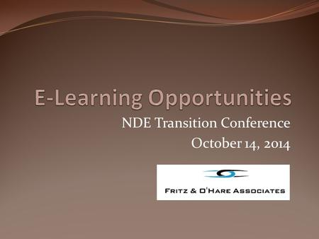 NDE Transition Conference October 14, 2014. Opportunities for All! An overview of resources for: Individuals with intellectual/developmental disabilities.