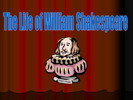 The birth of William Shakespeare Born April 23,1564 Born April 23,1564 Born in Stratford-Upon-Avon, England Born in Stratford-Upon-Avon, England.