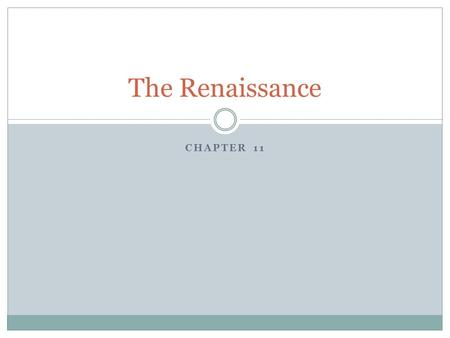 CHAPTER 11 The Renaissance. Renaissance 1. What were the 4 great city-states of Italy in the 1300s? 1. Milan, Genoa, Venice, and FLORENCE.