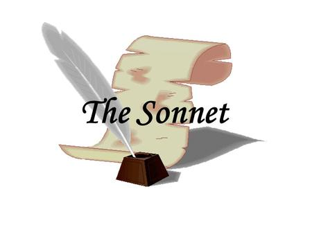 The Sonnet. Italian origin: The word sonnet comes from Italian sonetto, meaning little sound or little song. Lyric poems 14 lines Iambic pentameter: