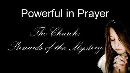 The Church: Stewards of the Mystery