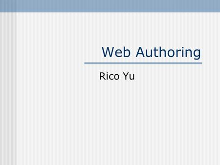Web Authoring Rico Yu. Ch.6 Planning for a Web Site Introduction Steps in setting up Needs Planning.