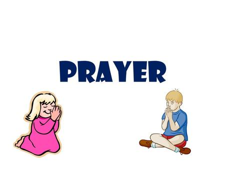 PRAYER. 2 Chronicles 7:14New International Version (NIV) 14 if my people, who are called by my name, will humble themselves and pray and seek my face.