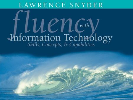 Tom Rebold, MPC FLUENCY WITH INFORMATION TECNOLOGY Skills, Concepts, and Capabilities.