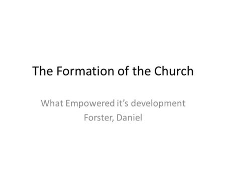 The Formation of the Church