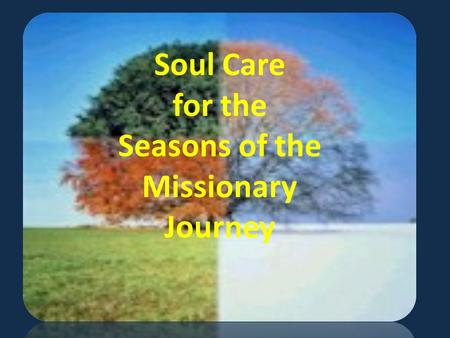 Soul Care for the Seasons of the Missionary Journey.