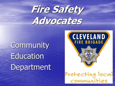 Fire Safety Advocates CommunityEducationDepartment.
