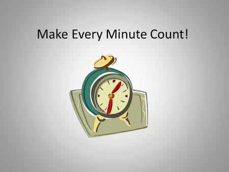 Make Every Minute Count!. Research shows that cramming for a test doesn't work! So don't waste your time doing that! Rushing through homework because.