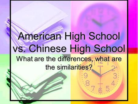 American High School vs. Chinese High School What are the differences, what are the similarities?