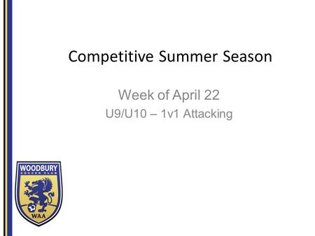 Competitive Summer Season Week of April 22 U9/U10 – 1v1 Attacking.