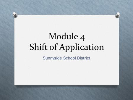Module 4 Shift of Application Sunnyside School District.