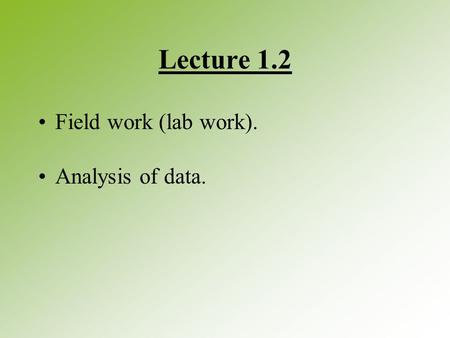 Lecture 1.2 Field work (lab work). Analysis of data.