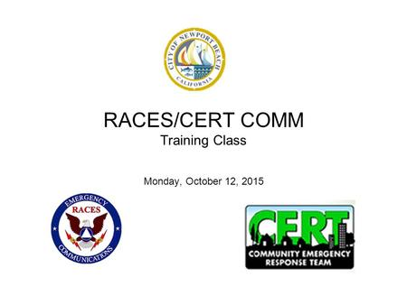 RACES/CERT COMM Training Class Monday, October 12, 2015.