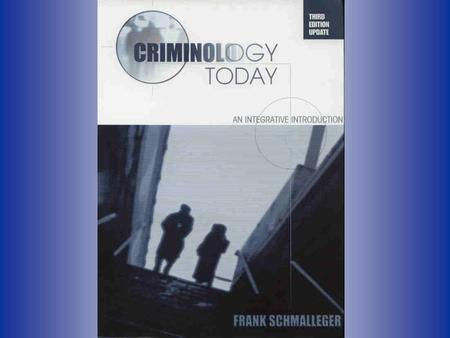 To access Web-based resources supporting Criminology Today, please visit:
