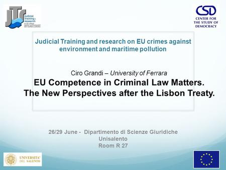 26/29 June - Dipartimento di Scienze Giuridiche Unisalento Room R 27 Judicial Training and research on EU crimes against environment and maritime pollution.