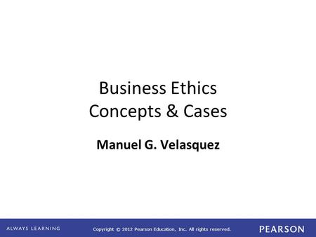 velasquez m g 2006 business ethics concepts and cases 6th ed upper saddle river