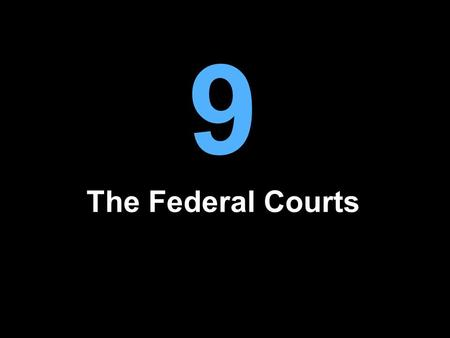 9 The Federal Courts. Judicial Independence and the Political Judiciary Courts serve the essential functions of settling disputes and interpreting the.