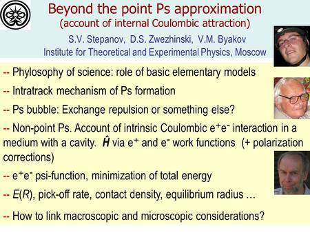 Beyond the point Ps approximation (account of internal Coulombic attraction) S.V. Stepanov, D.S. Zwezhinski, V.M. Byakov Institute for Theoretical and.