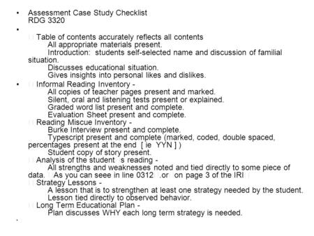 Assessment Case Study Checklist RDG 3320  Table of contents accurately reflects all contents All appropriate materials present. Introduction: students.