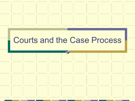 Courts and the Case Process. I. The Two Systems of Criminal Courts A. Federal and state courts (more trials take place in state courts) B. Federal Courts.