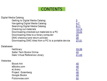 CONTENTS Digital Media Catalog Getting to Digital Media Catalog33 Navigating Digital Media Catalog4-74-7 Searching Digital Media Catalog8-118-11 Checking.