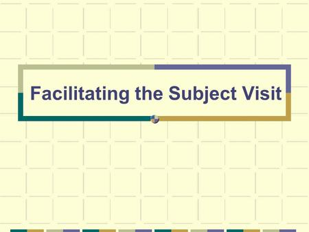 Facilitating the Subject Visit. Introduction Inpatient and Outpatient visits are conducted on both White 13 and on the 2 nd floor of Building 149 in the.