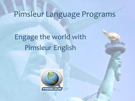 Pimsleur Language Programs Engage the world with Pimsleur English.