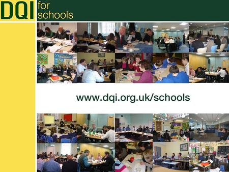 Www.dqi.org.uk/schools. The DQI aims to focus on comparison to help communication and encourage involvement using established customer sampling methodologies.