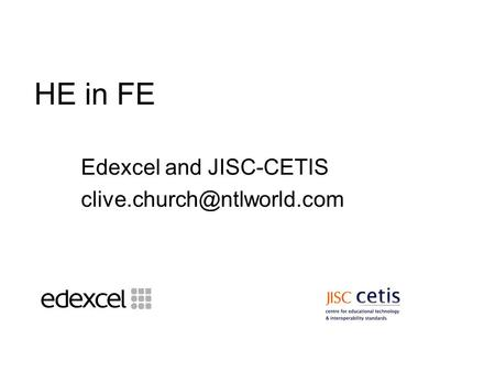 HE in FE Edexcel and JISC-CETIS