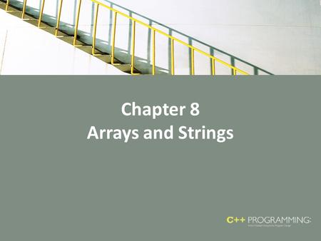 Chapter 8 Arrays and Strings