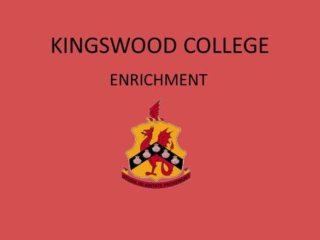 KINGSWOOD COLLEGE ENRICHMENT. OUTREACHCHOIR KCin4MDBROADCASTING SAVE-A-LIFEGLASSCRAFT CHESSINTRANET PHILOSOPHYCHAPEL WORSHIP TEAM BALLROOMSCRAPBOOKING.