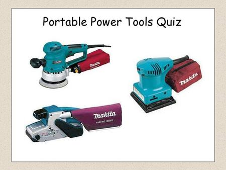 Portable Power Tools Quiz