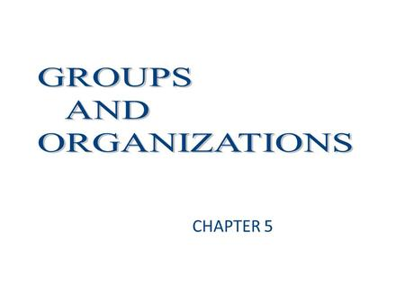 "CHAPTER 5. How do groups affect how we behave? Why can ""who you know"" be as important as ""what you know""? In what ways have large business organizations."