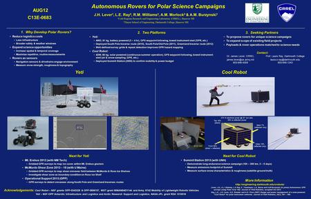 Autonomous Rovers for Polar Science Campaigns 1. Why Develop Polar Rovers? Reduce logistics costs Less infrastructure Broader safety & weather windows.