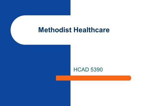 Methodist Healthcare HCAD 5390. Internal Strengths The leadership team has significant experience within the Methodist Healthcare system. Strong external.