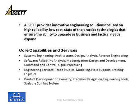 ASSETT provides innovative engineering solutions focused on high reliability, low cost, state of the practice technologies that ensure the ability to upgrade.