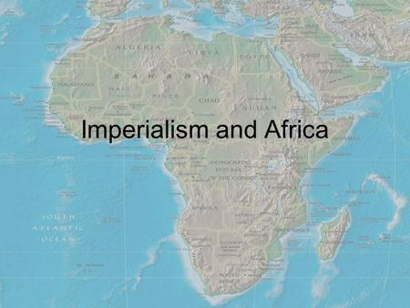 "Imperialism and Africa. Europeans Explore Africa Before 1800 knew very little about Africa Increase during ""Age of Imperialism"" –Period in which European."
