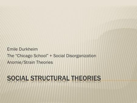 sociology and durkheim social disorganization There are other sociological theories of deviance that do not try to explain deviant   whereas both durkheim and the culture conflict aspect of disorganization.