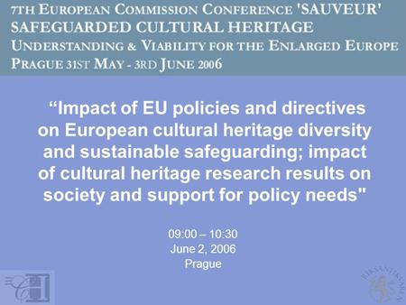 """Impact of EU policies and directives on European cultural heritage diversity and sustainable safeguarding; impact of cultural heritage research results."