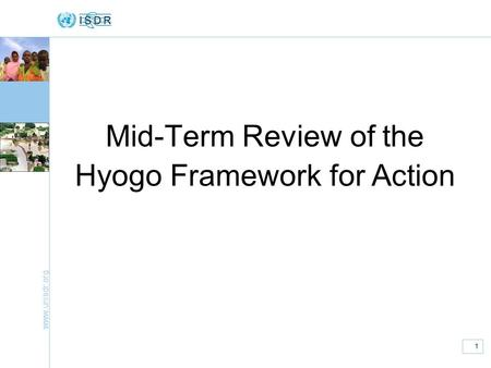 Www.unisdr.org 1 Mid-Term Review of the Hyogo Framework for Action.