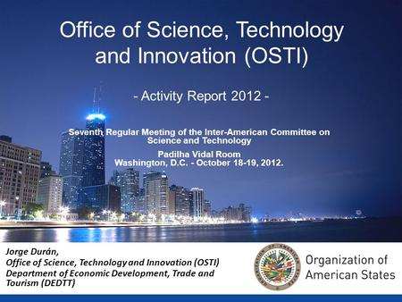 Jorge Durán, Office of Science, Technology and Innovation (OSTI) Department of Economic Development, Trade and Tourism (DEDTT) Office of Science, Technology.