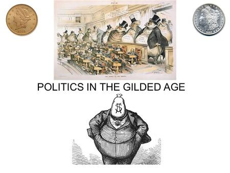 the status of politics during the gilded age Strikes and political movements were ineffective during the gilded age, chiefly because of brutal methods used by employers and, occasionally, the government, which crushed labour movements in their infancy.