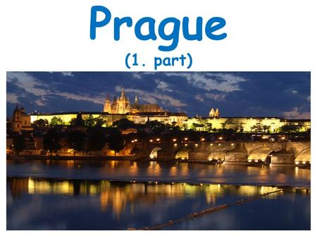 Prague (1. part). Basic info capital city of the Czech Republic area: 496 km 2 population: 1,262,106 languages: Czech religion: Catholicism partition:
