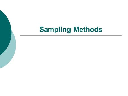 Sampling Methods. Definition  Sample: A sample is a group of people who have been selected from a larger population to provide data to researcher. 