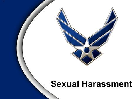1 Sexual Harassment. Overview  Definition of Sexual Harassment  AF Policy  Case Studies.