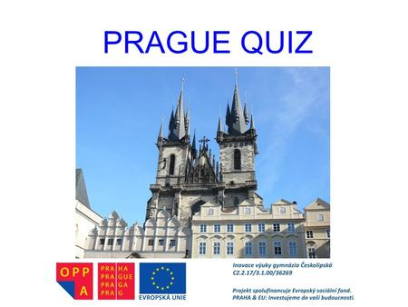 PRAGUE QUIZ. 1. What's the name of this house? Where is it?