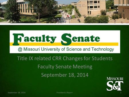 Title IX related CRR Changes for Students Faculty Senate Meeting September 18, 2014 President's Report1.